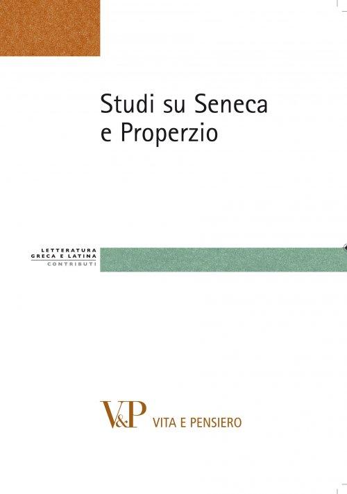 Studi su Seneca e Properzio