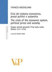 Crisi del sistema economico, prezzi politici e autarchia. The crisis of the economic system, political prices and autarky
