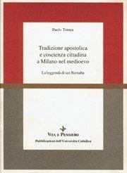 Tradizione apostolica e coscienza cittadina a Milano nel medioevo