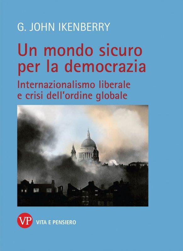 Un mondo sicuro per la democrazia