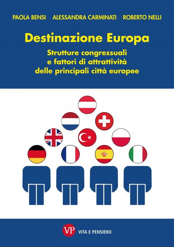Destinazione Europa. Strutture congressuali e fattori di attrattività delle principali città europee