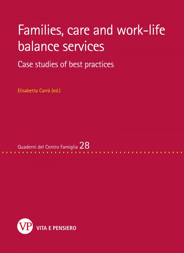 Families, care and work-life balance services. Case studies of best practices