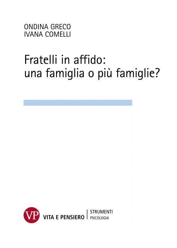 Fratelli in affido: una famiglia o più famiglie?