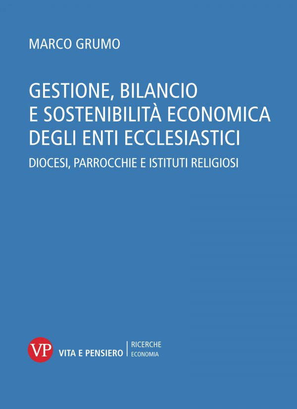 Gestione, bilancio e sostenibilità economica degli enti ecclesiastici. Diocesi, parrocchie e istituti religiosi