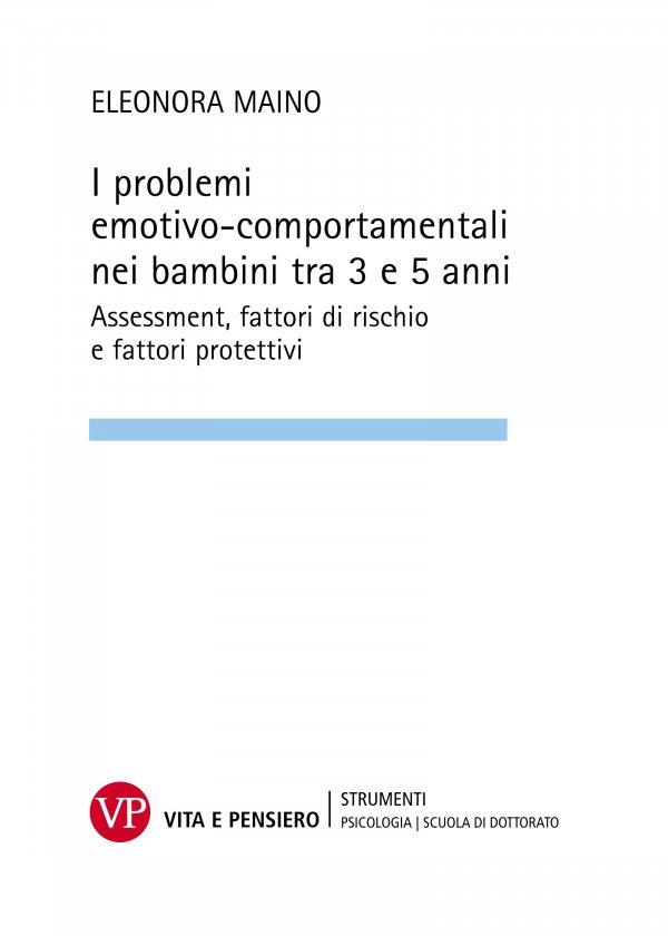 I problemi emotivo-comportamentali nei bambini tra 3 e 5 anni. Assessment, fattori di rischio e fattori protettivi