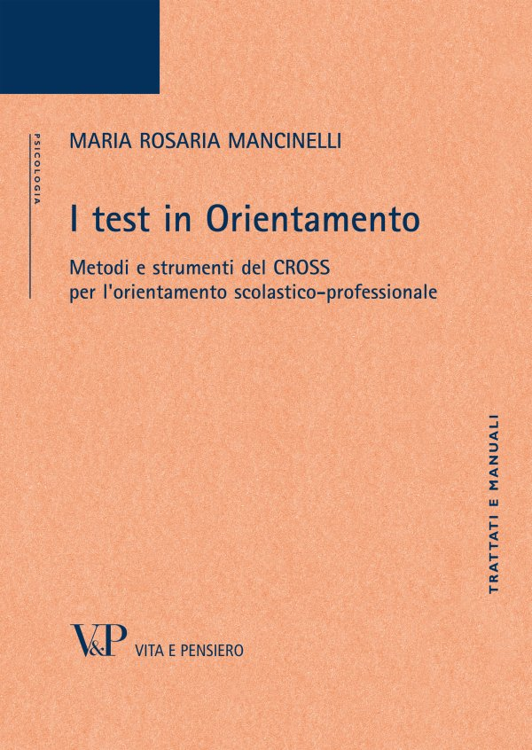 I test in Orientamento. Metodi e strumenti del CROSS per l'orientamento scolastico-professionale