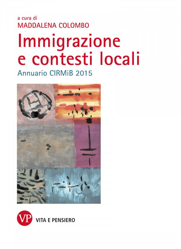 Immigrazione e contesti locali. Annuario CIRMiB 2015