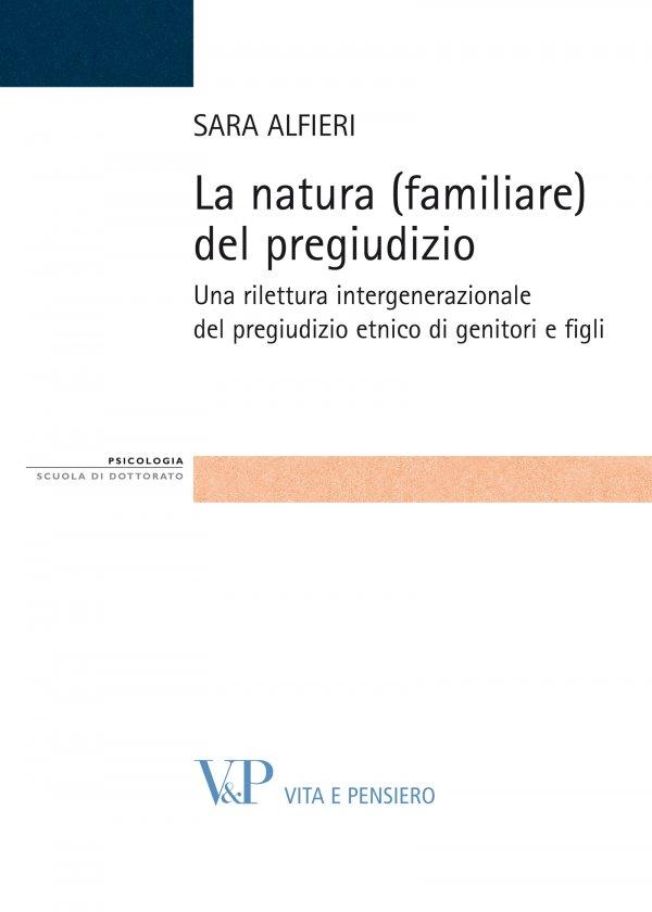 La natura (familiare) del pregiudizio. Una rilettura intergenerazionale del pregiudizio etnico di genitori e figli
