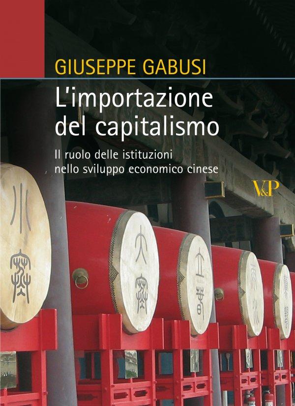 L'importazione del capitalismo. Il ruolo delle istituzioni nello sviluppo economico cinese