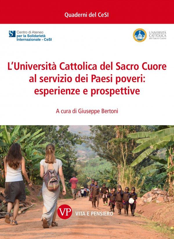 L'Università Cattolica del Sacro Cuore al servizio dei paesi poveri: esperienze e prospettive