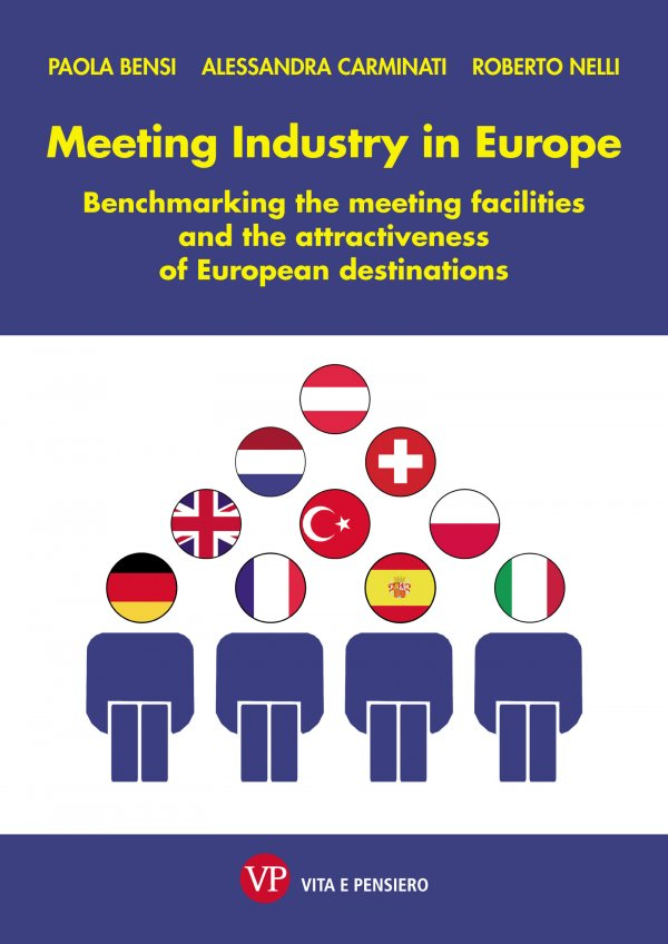 Meeting Industry in Europe. Benchmarking the meeting facilities and the attractiveness of European destinations