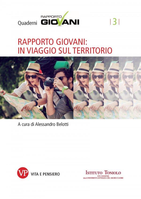 Rapporto Giovani: in viaggio sul territorio. Quaderni Rapporto Giovani, n. 3