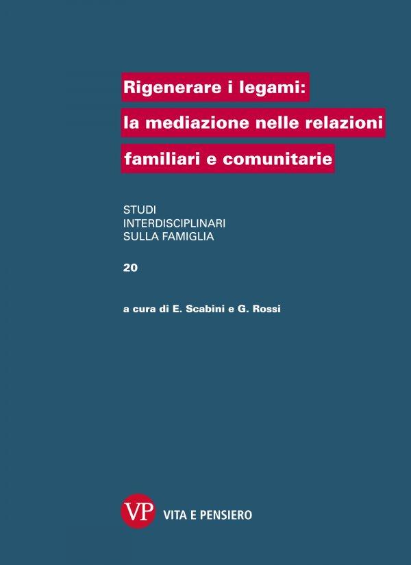 Rigenerare i legami: la mediazione nelle relazioni familiari e comunitarie