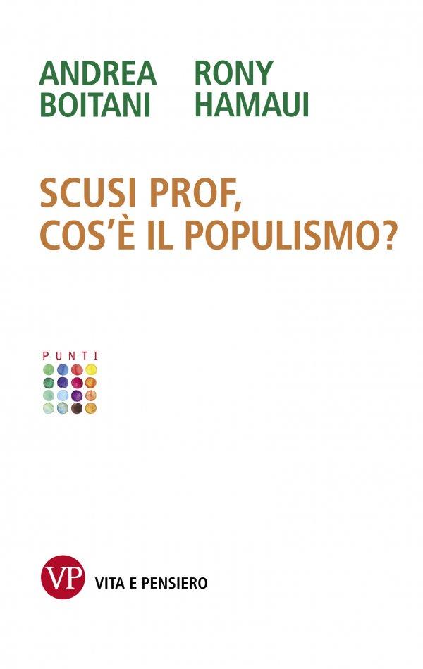 Scusi Prof, cos'è il populismo?