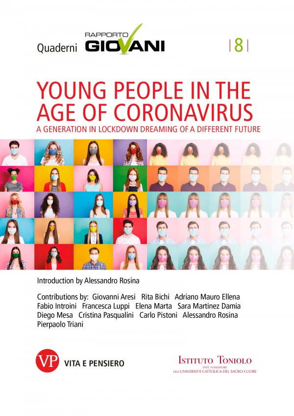 Young people in the age of coronavirus. Quaderni Rapporto Giovani, n. 8